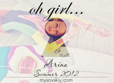 "Oh girl… Arina ""Summer 2012"""